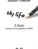 My Life - Il diario. Cronaca di una perpetua sconfitta