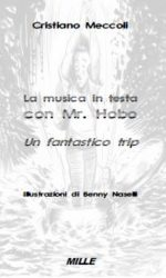 "Copertina ""La musica in testa con Mr Hobo. Un fantastico trip."