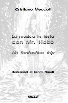 La musica in testa con Mr. Hobo - Un fantastico trip