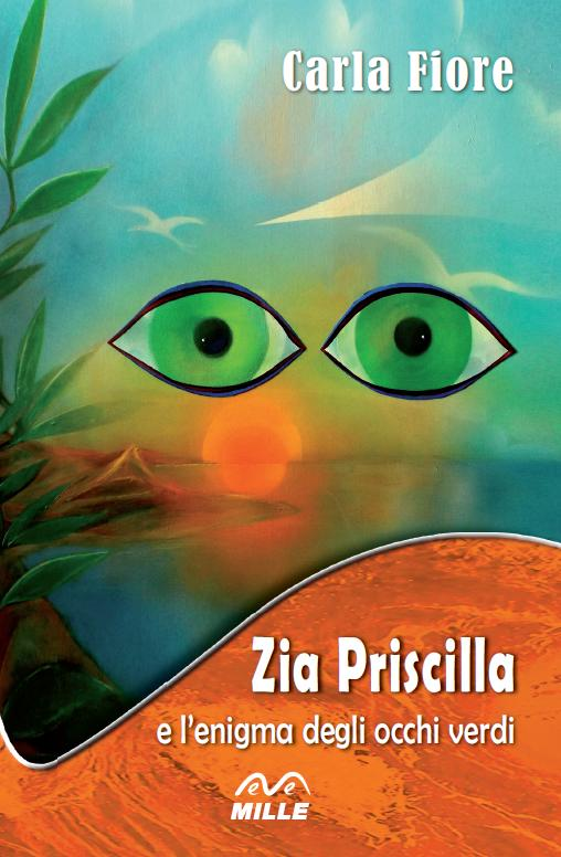 Carla Fiore, Zia Priscilla e l'enigma degli occhi verdi