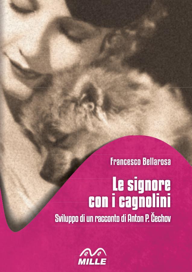 Francesco Bellarosa, Le signore con i cagnolini (da Anton Čechov)