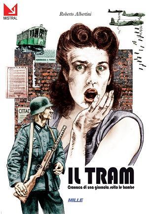 Roberto Albertini, Il tram - Cronaca di una giornata sotto le bombe