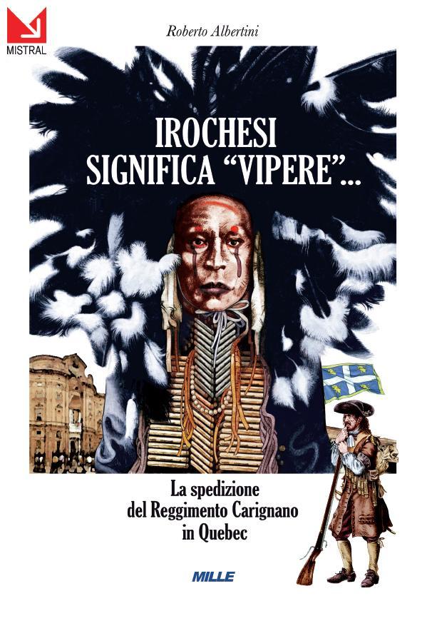 Roberto Albertini, Irochesi significa vipere...