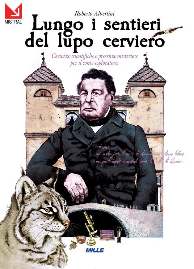 Roberto Albertini, Lungo i sentieri del lupo cerviero