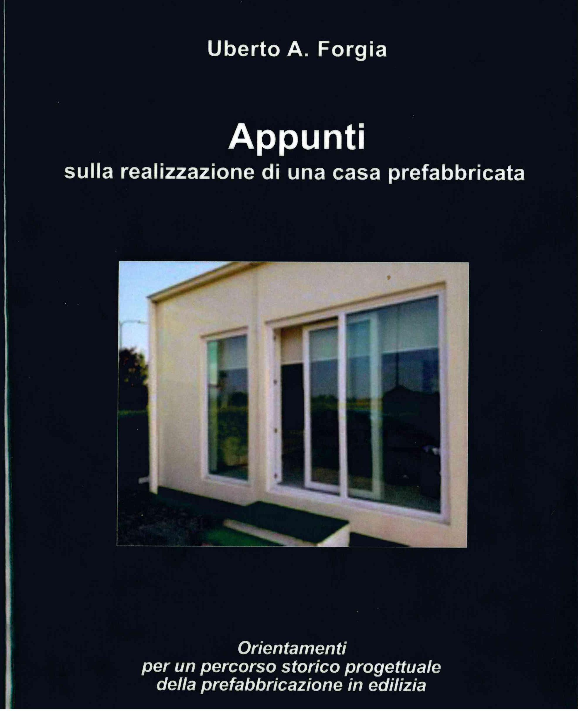 Uberto A. Forgia, Appunti sulla realizzazione di una casa prefabbricata, Ed. MILLE