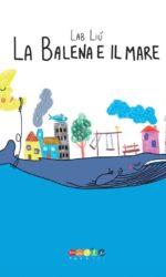 copertina La balena e il mare